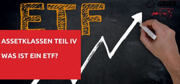 Assetklassen- Teil IV: Was sind ETFs?