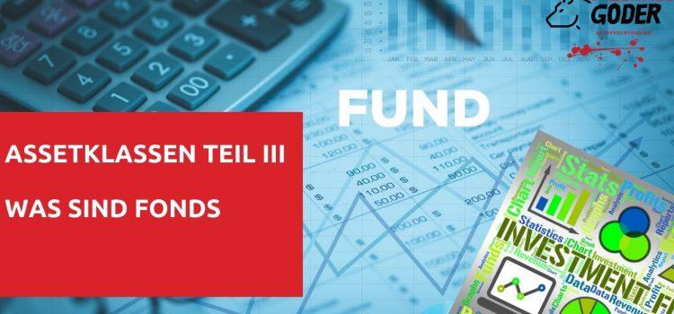 Assetklassen- Teil III: Was sind Fonds?