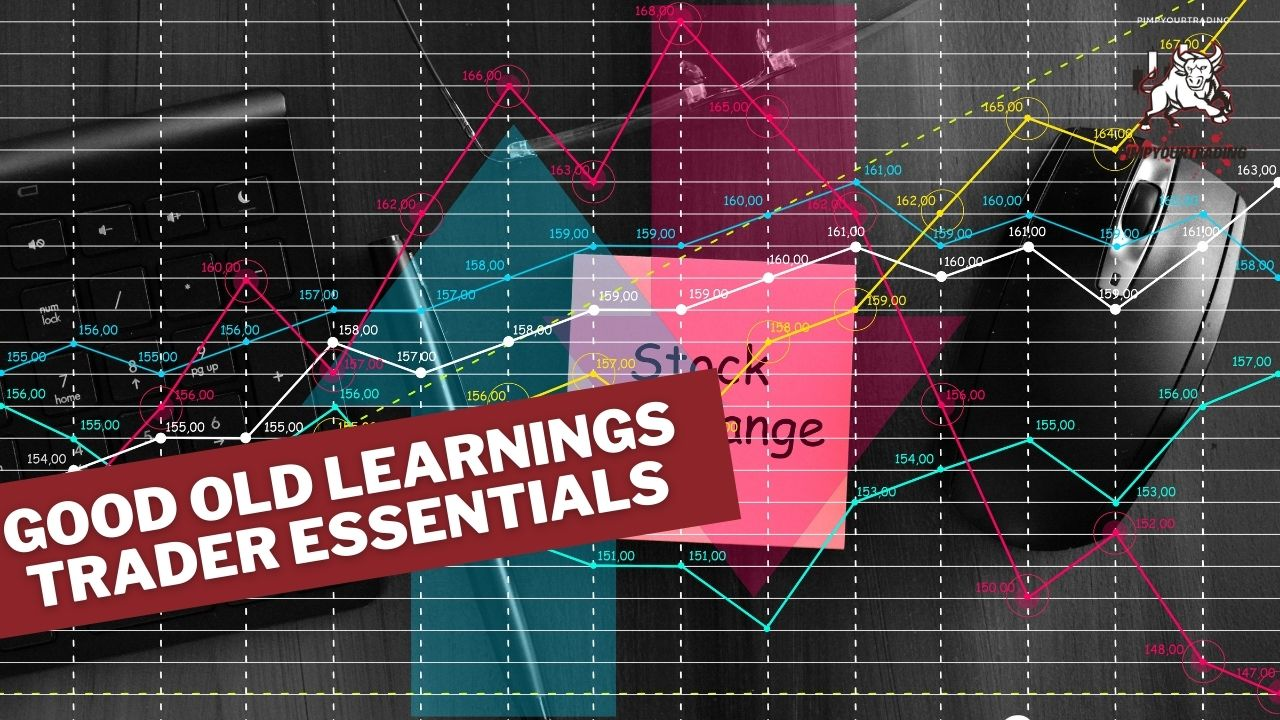 Good Old Learnings – Trader Essentials