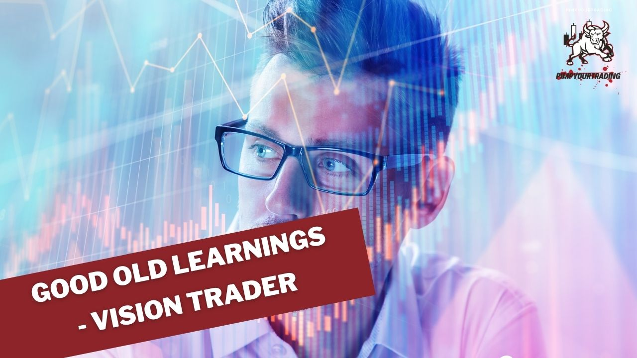 Good Old Learnings – Vision Trader